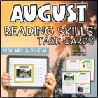 August Reading Skills and Enrichment Task Cards *Aligned t