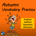 Prefixes, Suffixes, Synonyms, Antonyms - Autumn Vocabulary