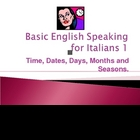BASIC ITALIAN SPEAKING 1 POWERPOINT; TIME ETC WITH VOICE OVER