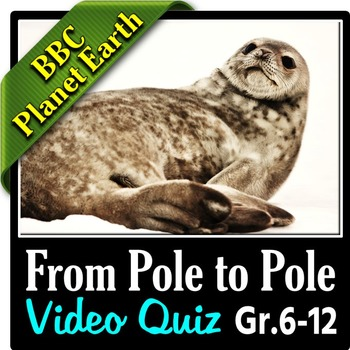 BBC Planet Earth - FROM POLE TO POLE Episode - Video Quiz