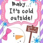 Baby...it's cold outside! Winter Themed Literacy Centers &