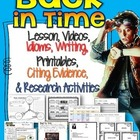 Back in Time: Lesson, Videos, Idioms, Writing, Citing Evid