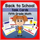 Back to School Common Core Task Cards - Fifth Grade Math