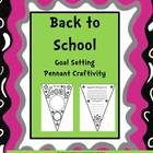 Back to School Goal Setting Pennant Craftivity