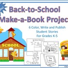 Back-to-School Make-a-Book Project: 6 Color, Write & Publi