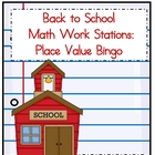 Back to School Math Work Stations  Place Value Bingo