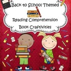 Back to School Reading Comprehension Craftivities to Use w