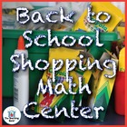 Back to School Shopping~Money Counting/Making Change Math Center