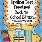 Back to School Spelling Tests FREEBIE!!!!  :o)