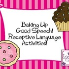 Baking Up Good Speech: Receptive Language Activities!