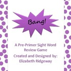 Bang!  A Pre-Primer Dolch Sight Word Review Game