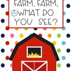 Farm, Farm, What Do You See?