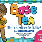 Base Ten Math Stations (Kindergarten Common Core Aligned)