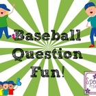 Baseball Question Fun!