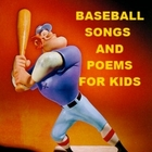 Baseball Songs and Poems for Kids