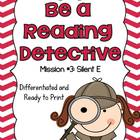 Be A Reading Detective  Mission #3:  Silent E