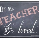 Be the Teacher you Loved Chalkboard Art Printable/Framable