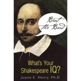 Beat the Bard: What's Your Shakespeare I.Q.?  Joyce E. Hen