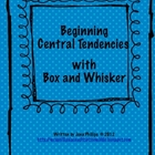 Beginning Central Tendencies and Box and Whisker Plots