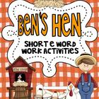 Ben's Hen {short e word work activities}