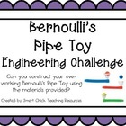 Bernoulli's Pipe Toys: Engineering Challenge Project ~ Gre
