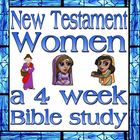 Bible Study: New Testament Women, a four week study