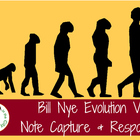 Bill Nye Evolution Video Note Capture and Response