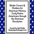 Binder Organization for U.S. History - 13 Colonies & Revolution