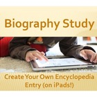 Biography Study: Create Your Own Encyclopedia Entry (on iPads!)