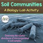 Biology Lab:  Soil Communities (Testing for Bacteria in the Soil)