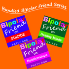 Bipolar Friend Bundle Offers Advice on Suicide~Relationshi