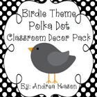 Birdie Theme Polka Dot Classroom Decor Pack