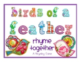 Birds of a Feather Rhyme Together