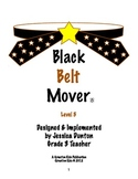 Black Belt Mover Level 5
