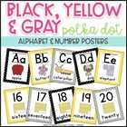 Black, Yellow and Gray Polka Dot ~ Alphabet and Number Posters