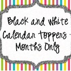 Black and White Calendar Toppers - Months Only