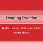 Blending and Reading: Short E Rimes