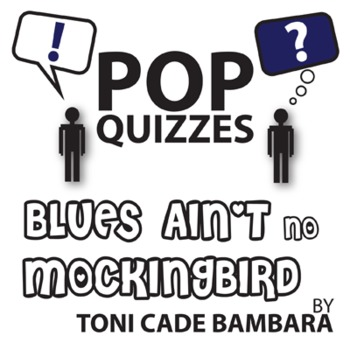 Blues Ain't No Mockingbird Pop Quiz & Discussion Questions (by Toni