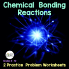 Bonding Reactions (Ionic and Covalent) Practice Problem Wo