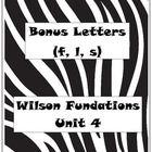 Bonus Letters: Wilson Fundations Unit 4