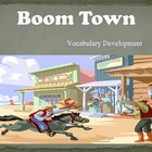 Boom Town Vocabulary Development