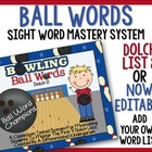 Bowling Ball Words-Dolch 8 Word Mastery System for Common Core