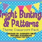 Bright Buntings and Patterns Theme Classroom Packet