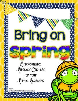 http://www.teacherspayteachers.com/Product/Bring-on-Spring-Differentiated-Literacy-Centers-for-Your-Little-Learners-1187717