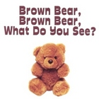 Brown Bear What Do You See? Class Book