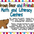Brown Bear and Friends Math and Literacy Centers- Kindergarten
