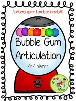 Bubble Gum Articulation: S- Blends