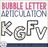 Bubble Letter Articulation for Speech Therapy {K, G, F, V}