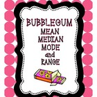 Bubblegum Mean Median Mode Range