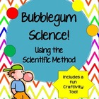 Bubblegum Science: The Scientific Method Practice